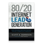 80/20 Internet Lead Generation por Scott A. Dennison