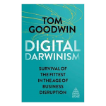 Digital Darwinism de Tom Goodwin